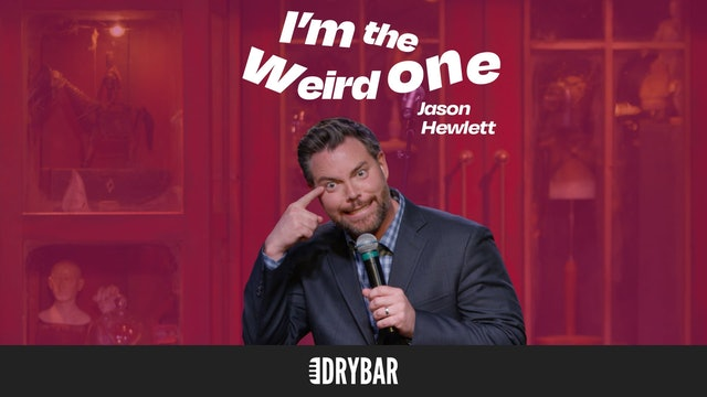 Jason Hewlett: I'm the Weird One