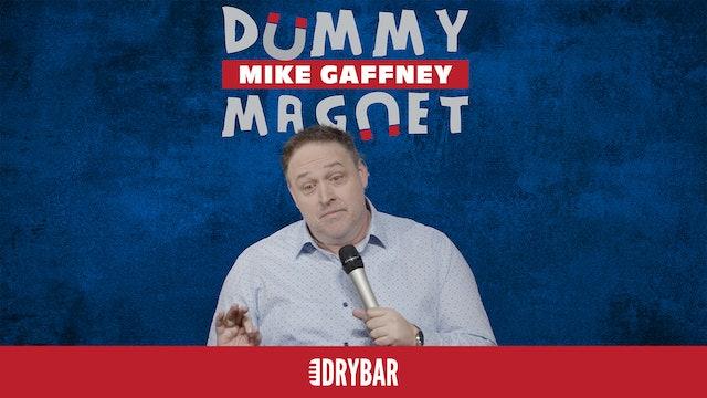 Mike Gaffney: Dummy Magnet
