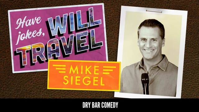 Mike Siegel: Have Jokes, Will Travel