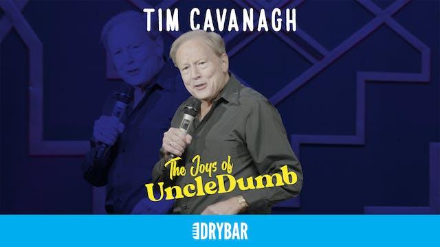 Tim Cavanagh: The Joys of UncleDumb