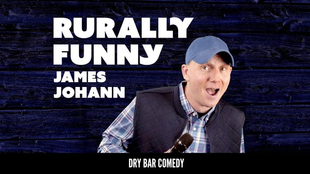 James Johann: Rurally Funny
