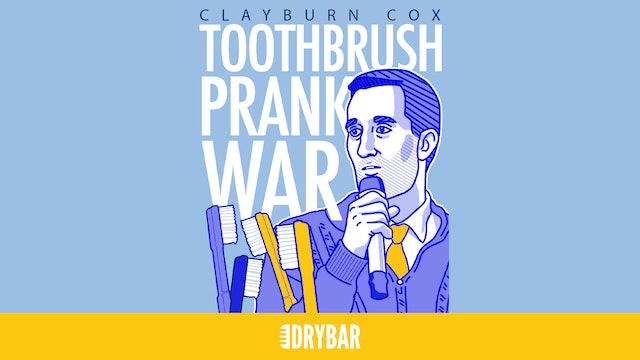 Clayburn Cox: Toothbrush Prank War