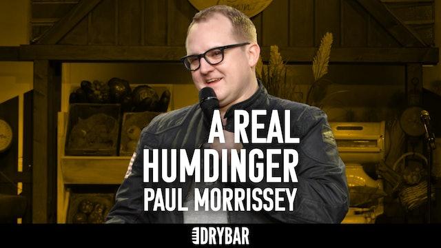Paul Morrissey: A Real Humdinger