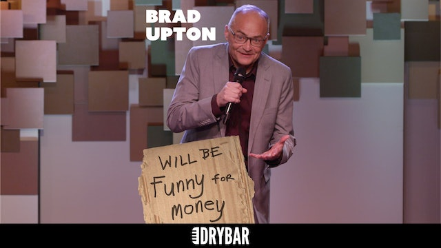 Brad Upton: Will Be Funny For Money