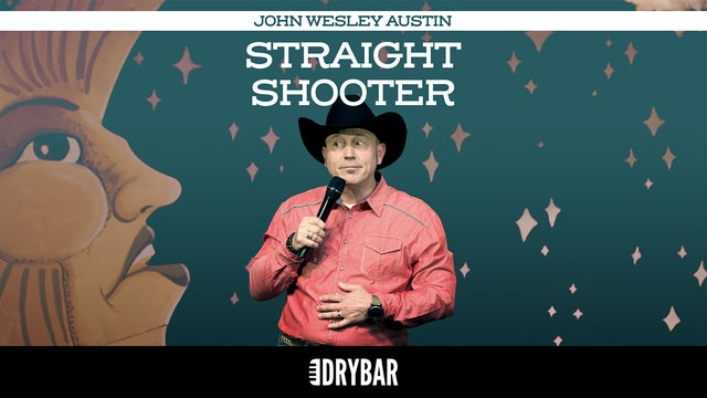 John Wesley Austin: Straight Shooter
