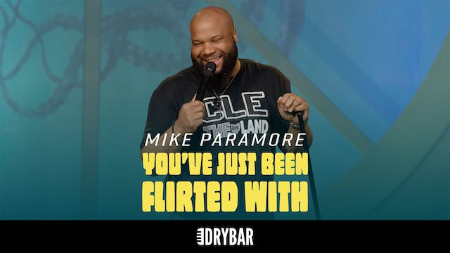 Mike Paramore: You've Just Been Flirt...