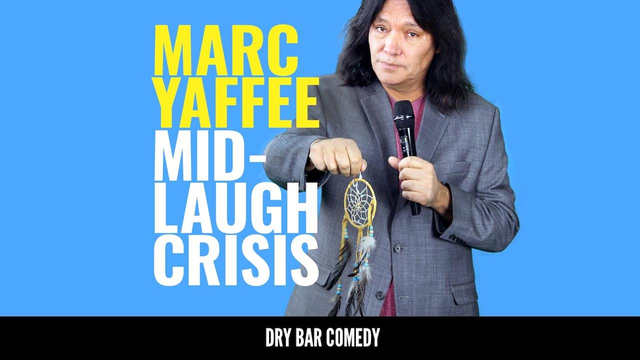 Marc Yaffee: Mid-Laugh Crisis