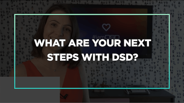 What are your next steps with DSD?