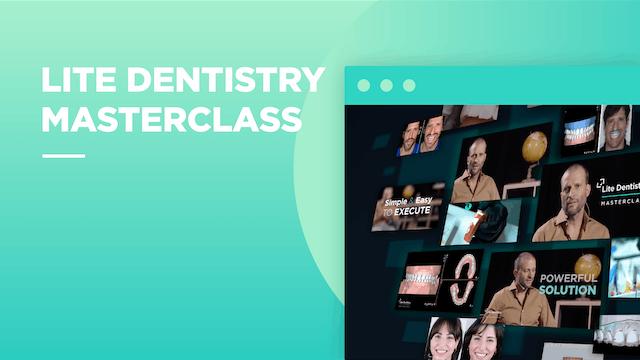 Lite Dentistry Masterclass