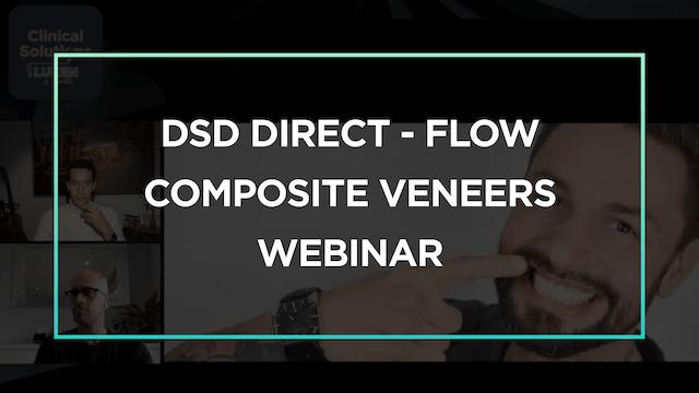 DSD Direct®: a Flow Composite Veneers Webinar