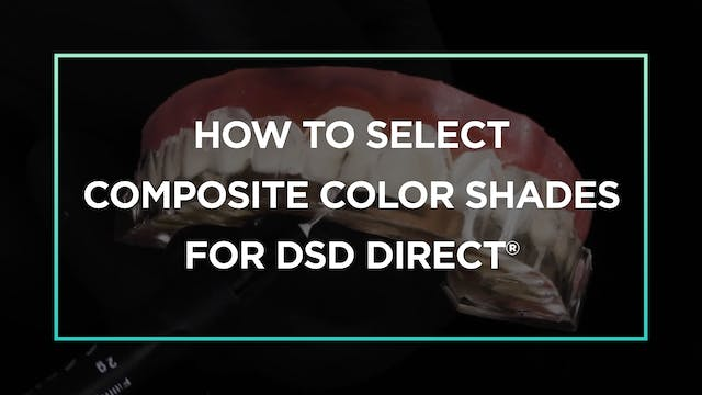 Bonus Content: How to select composite color shades for DSD Direct®
