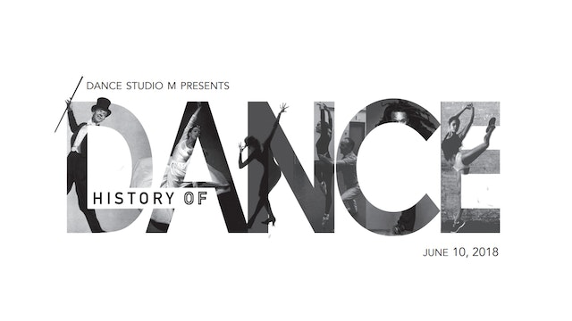 History of Dance - June 10th, 2018 - 5:30PM Show