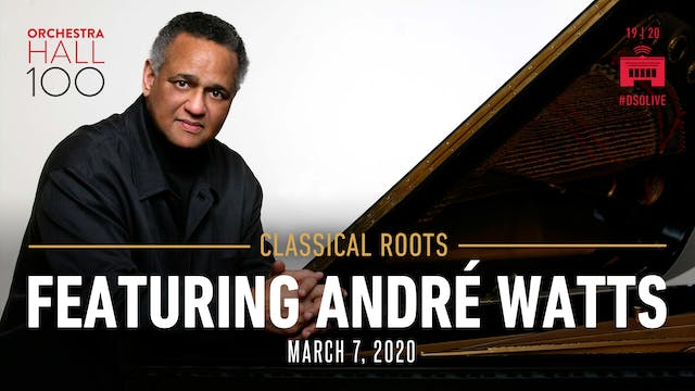 Classical Roots: André Watts and a Pr...