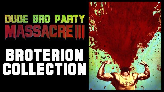 Dude Bro Party Massacre III - Broterion Collection