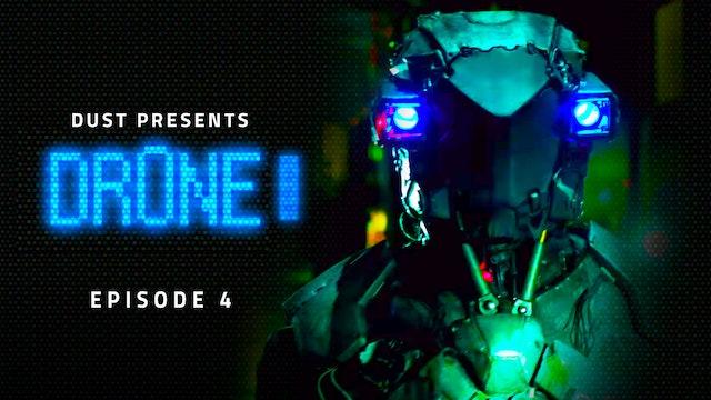 Dr0ne Episode 4
