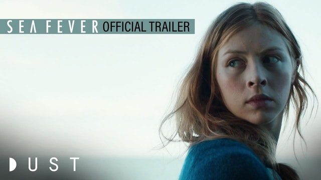 Sea Fever Official Trailer | On Digital April 10th