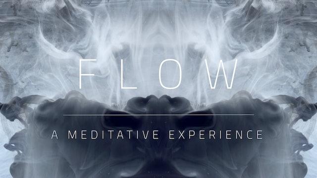 FLOW | A Meditative Experience