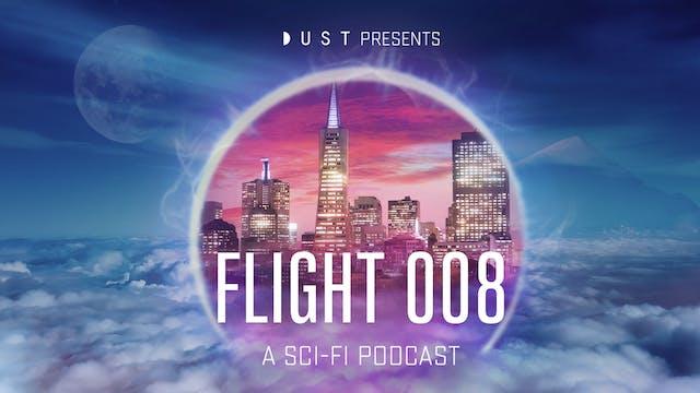 DUST Podcast Season 2 | Flight 008 Tr...