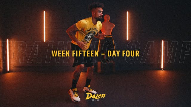 Week 15 – Day 4