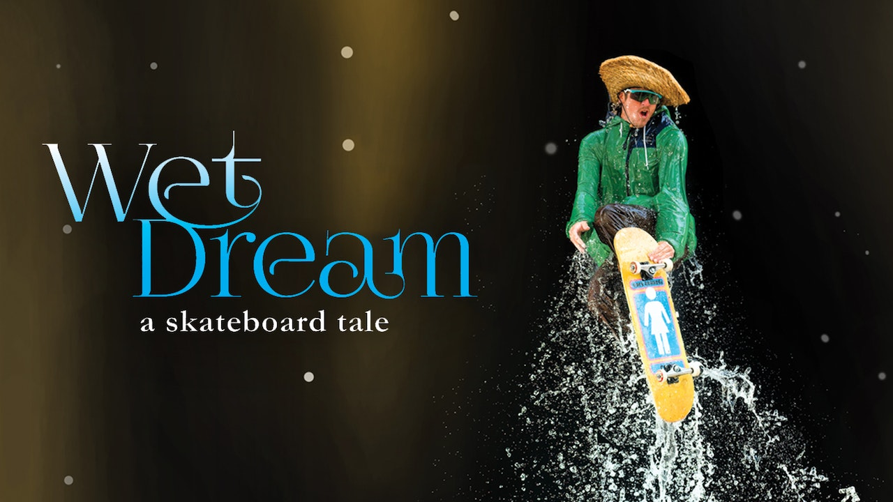Wet Dream: A Skateboard Tale