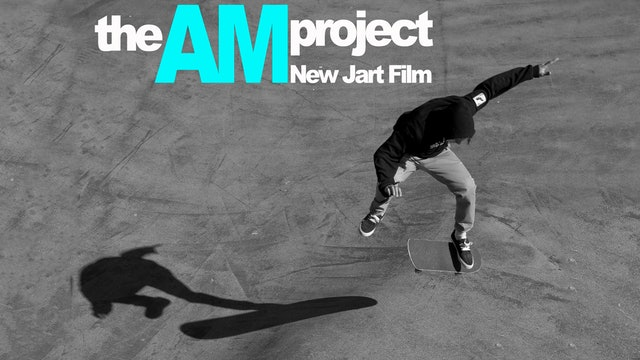 Jart Skateboards: The Am Project