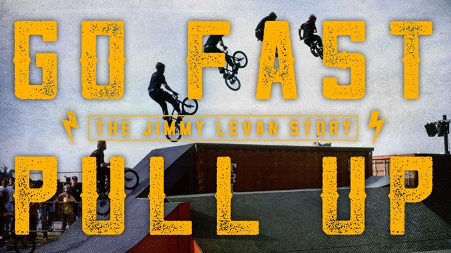 Go Fast Pull Up: The Jimmy LeVan Story