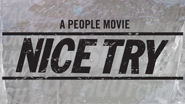 Nice Try: A People Movie