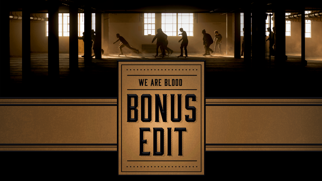 We Are Blood: Bonus Edit