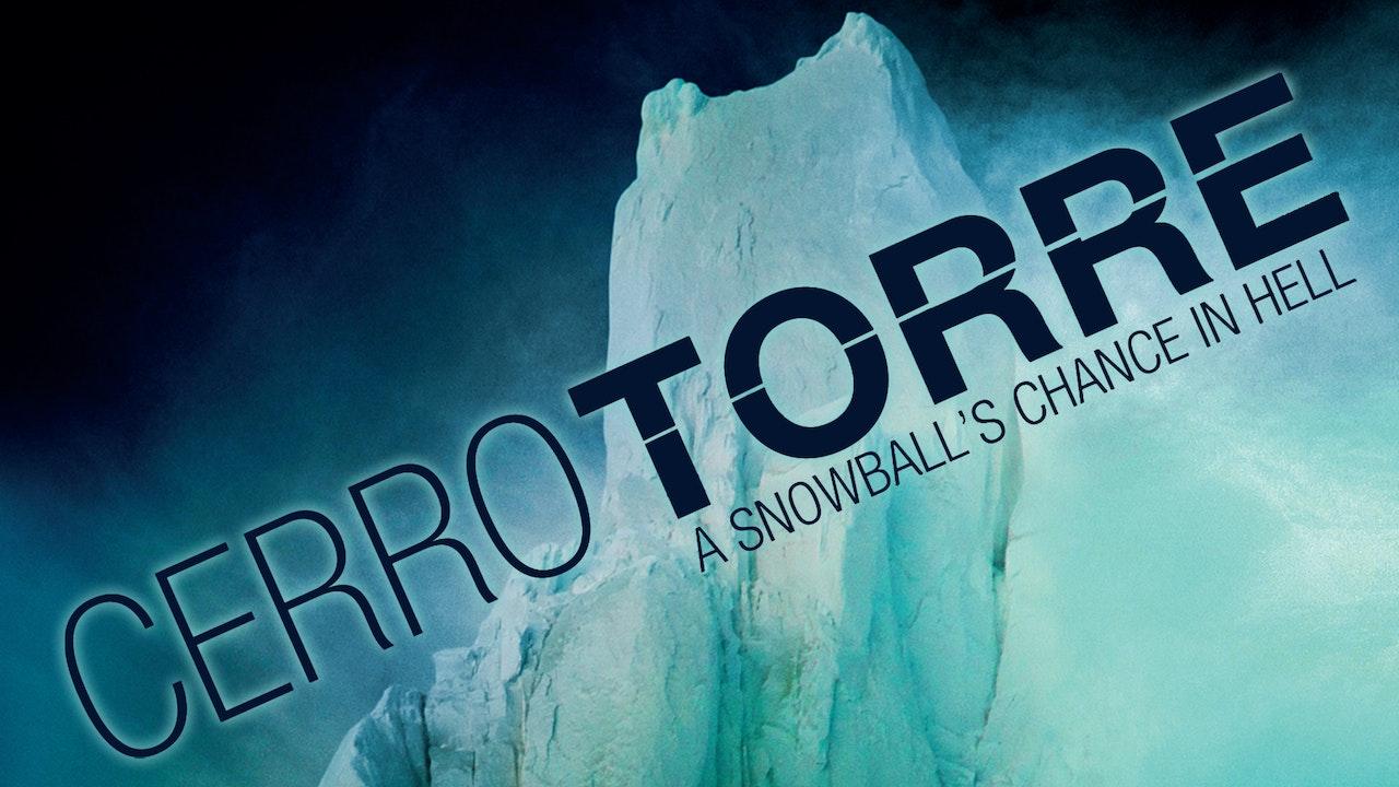 Cerro Torre: Snowballs Chance in Hell