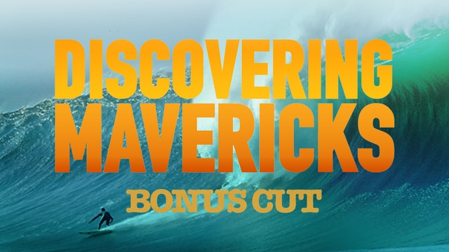 Discovering Mavericks Bonus Cut