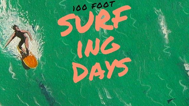 100 Foot Surfing Days
