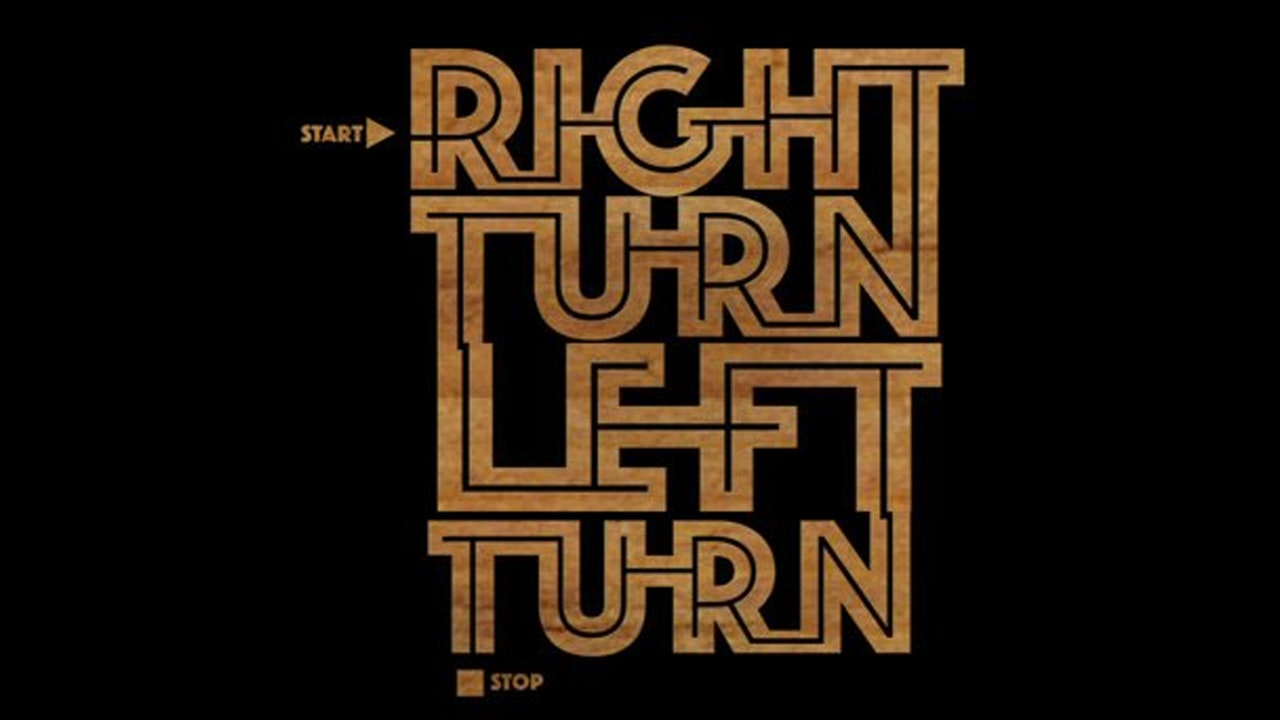 Right Turn Left Turn: A Think Thank Production