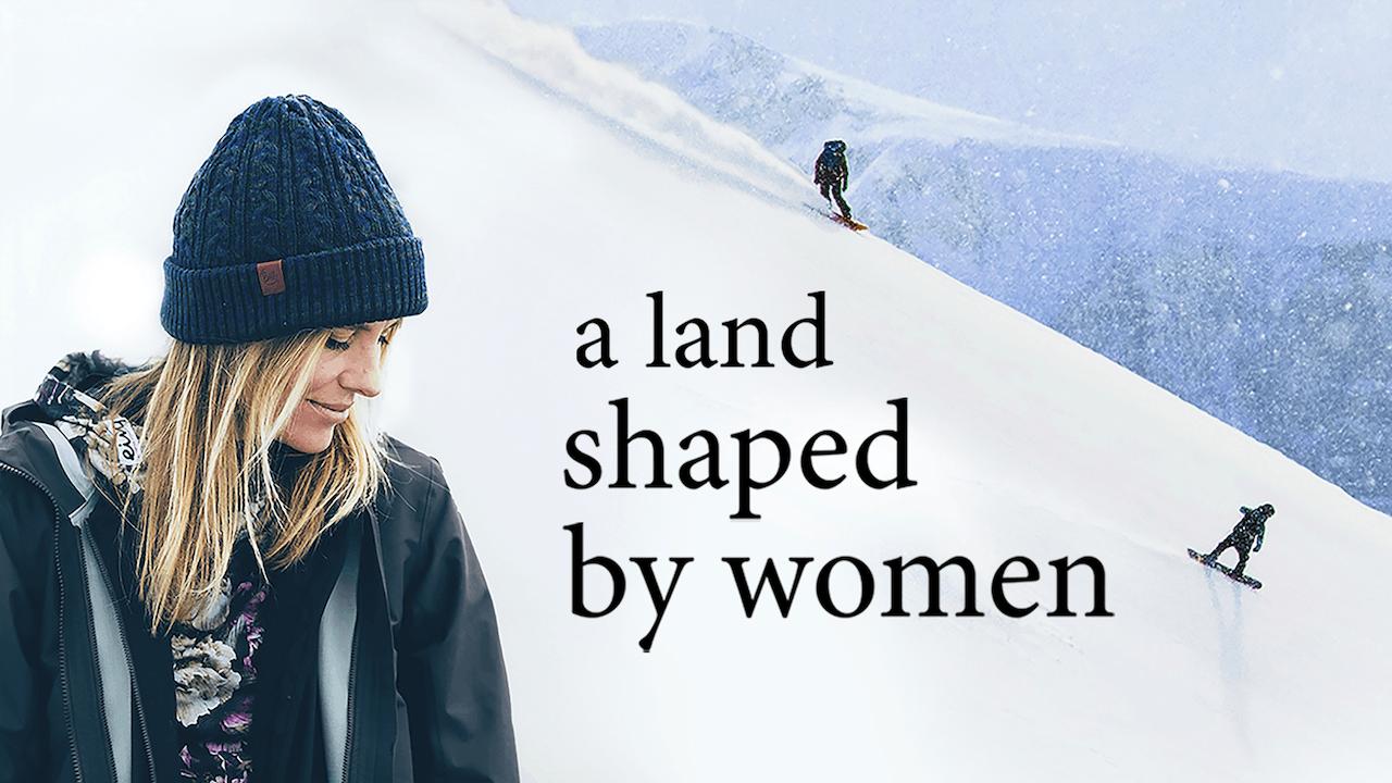 A Land Shaped by Women