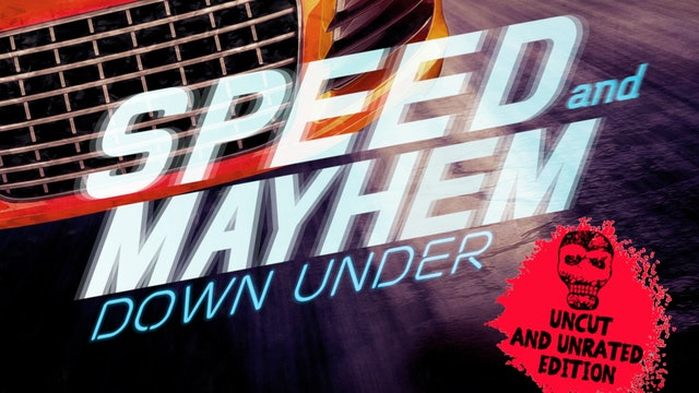 Speed and Mayhem Down Under Uncut and Unrated