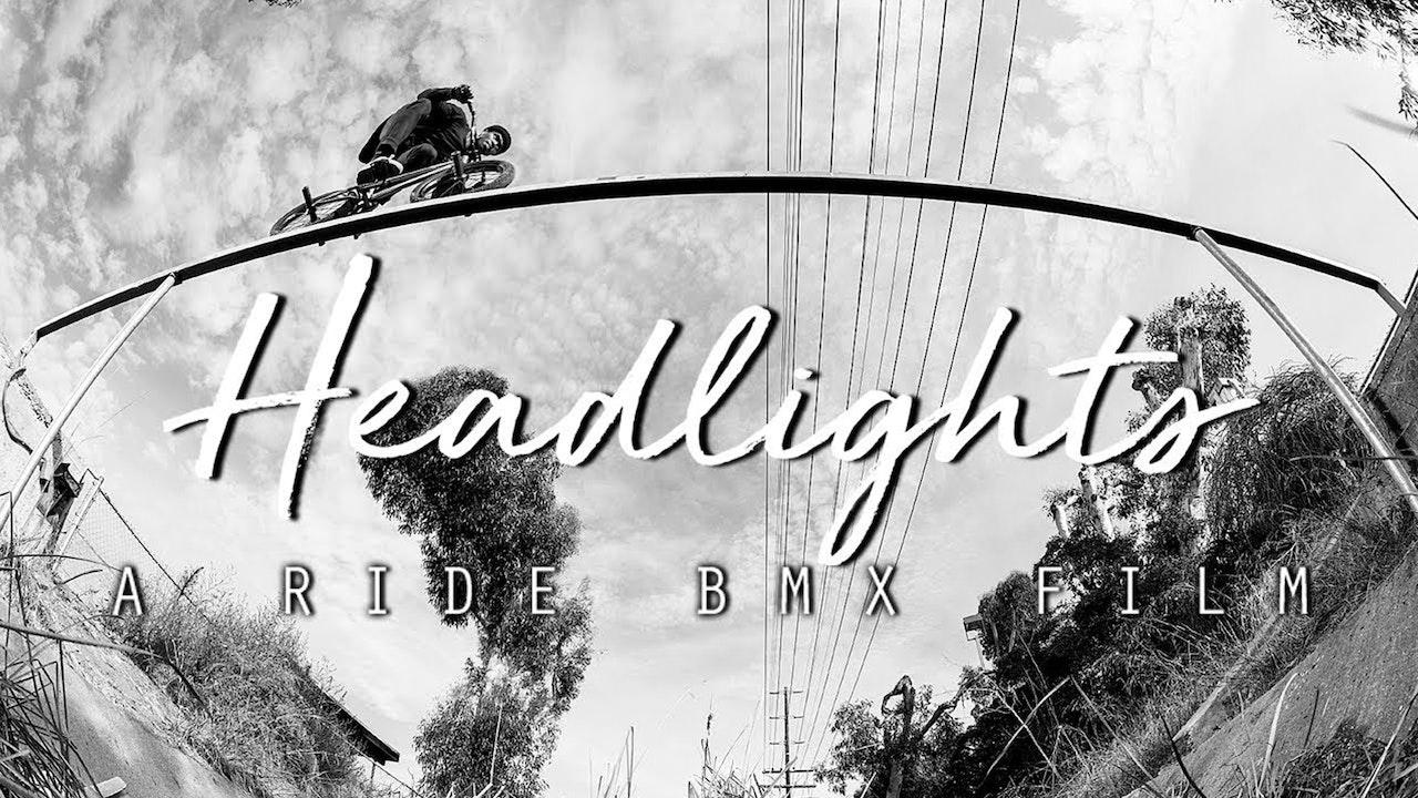 Headlights: A Ride BMX Film