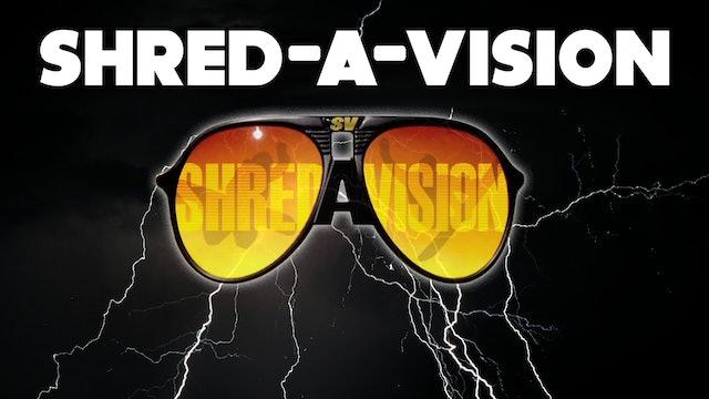 Shred-A-Vision