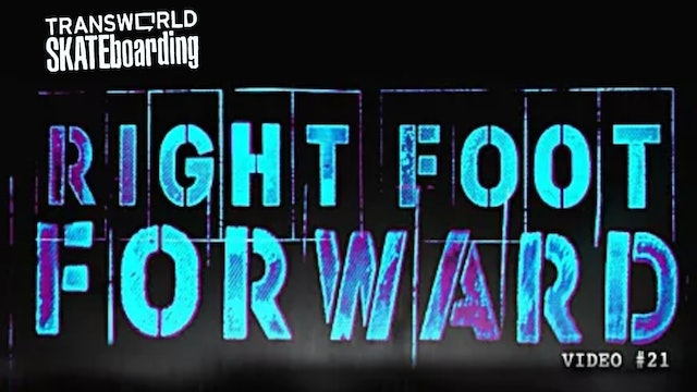 Transworld Skateboarding: Right Foot Forward
