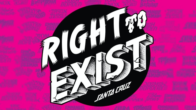 Right to Exist: Santa Cruz Skateboards