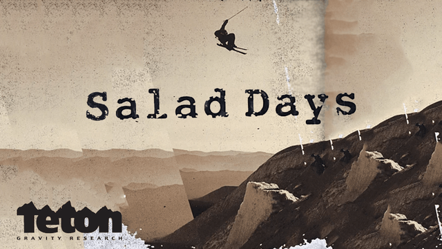Salad Days - Teton Gravity Research