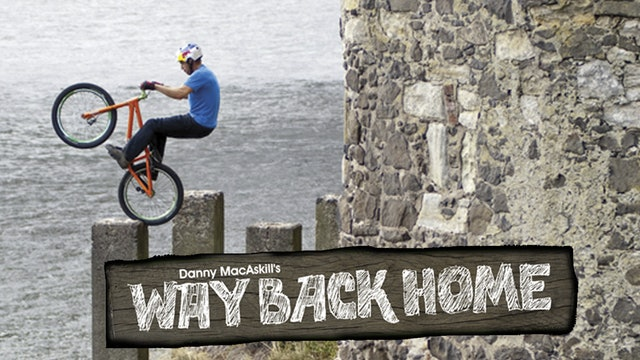 Danny MacAskill Way Back Home