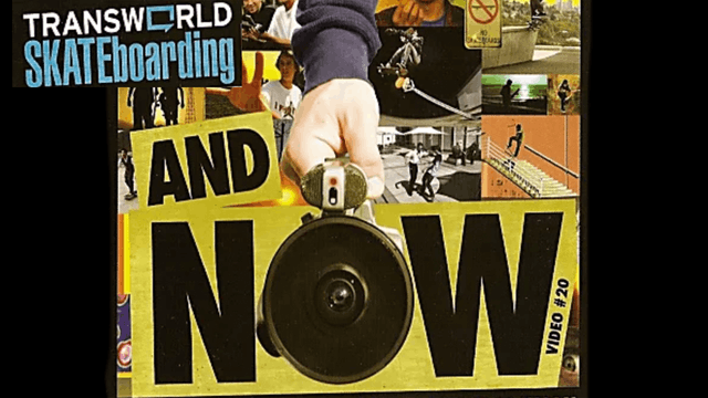 Transworld Skateboarding: And Now