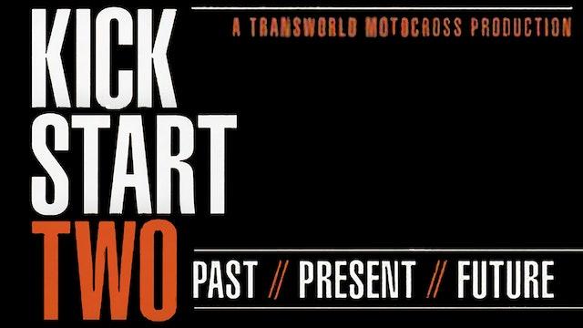 Kickstart 2: Past. Present. Future.