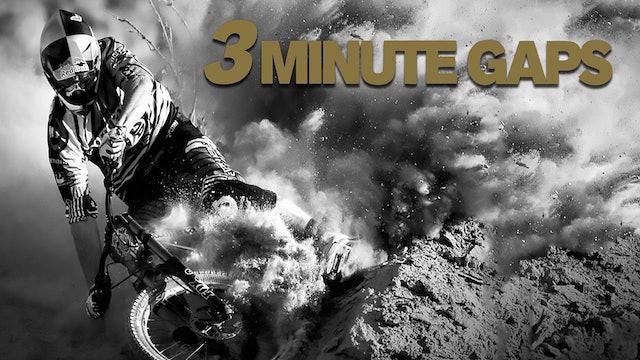 3 Minute Gaps