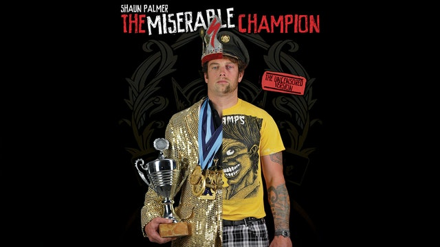 Shaun Palmer: The Miserable Champion