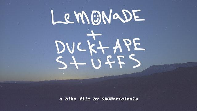 Lemonade + Ducktape Stuffs