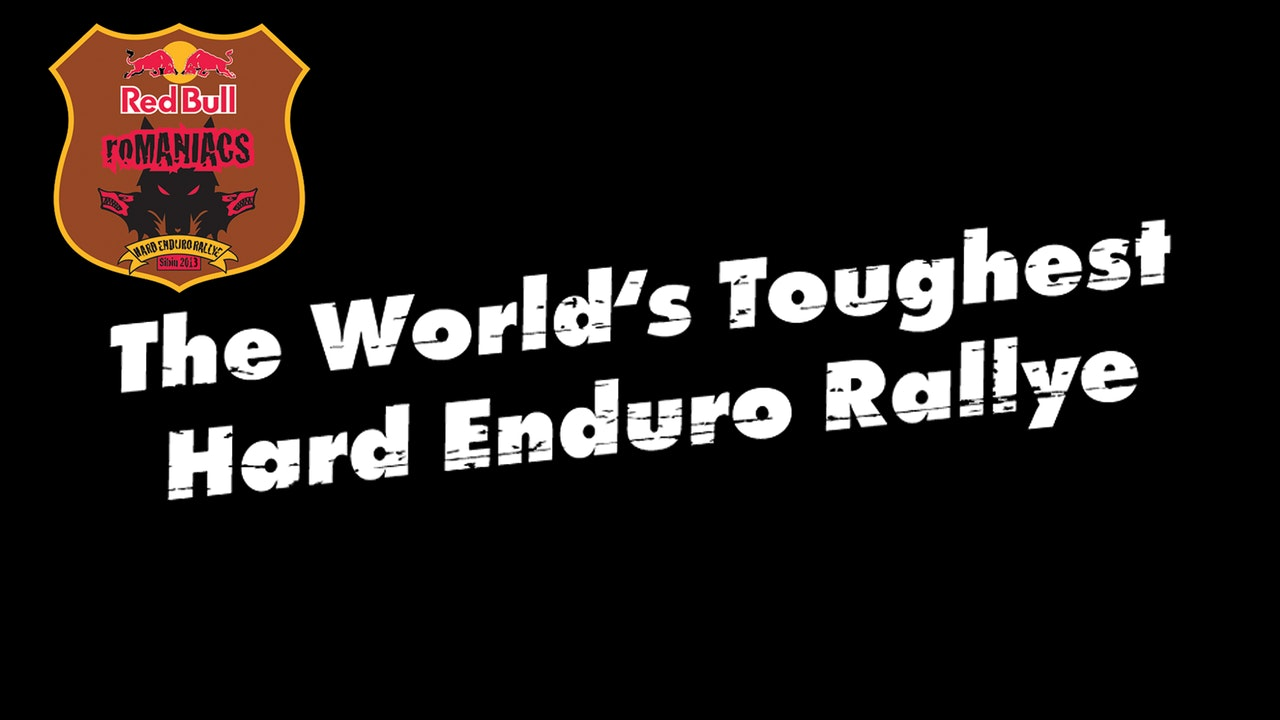 Red Bull Romaniacs: The World's Toughest Hard Enduro Rallye