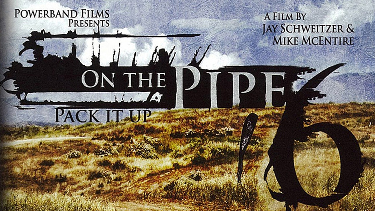 On the Pipe 6: Pack it Up