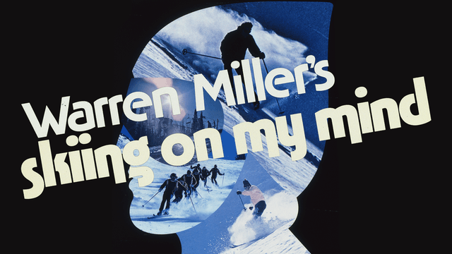 Warren Miller's Skiing On My Mind
