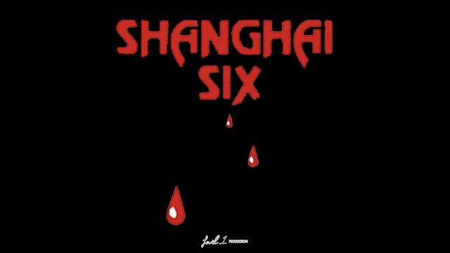 Shanghai Six
