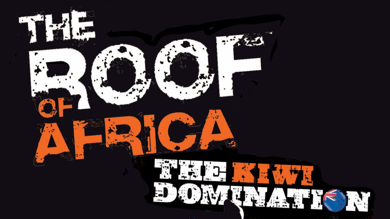 The Roof of Africa - The Kiwi Domination